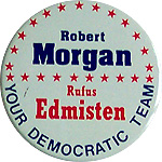 Robert Morgan for US Senate - Rufus Edmisten for Governor